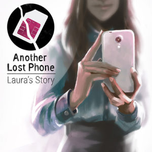 Another Lost Phone : Laura's Story