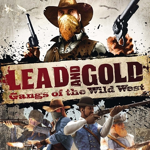 Lead and Gold : Gangs of the Wild West