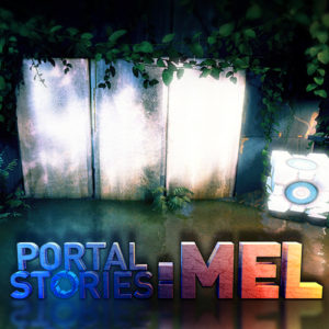 Portal Stories : Mel
