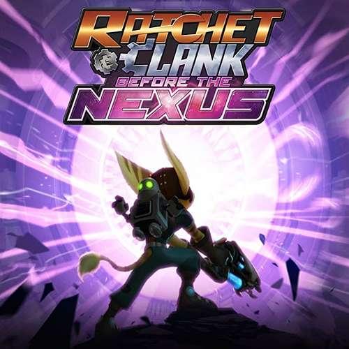 Ratchet & Clank : Before The Nexus