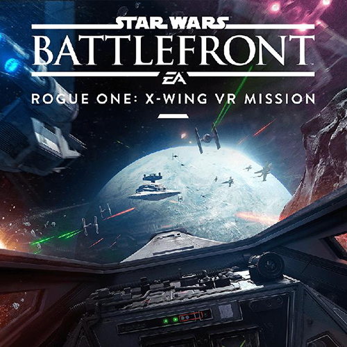 Star Wars Battlefront : Rogue One X-Wing VR Mission