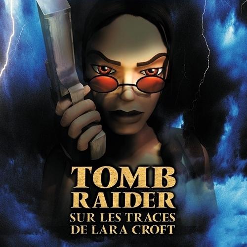 Tomb Raider : Sur les Traces de Lara Croft