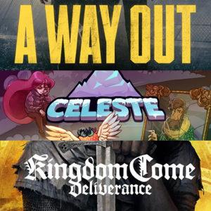 A Way Out / Celeste / Kingdom Come